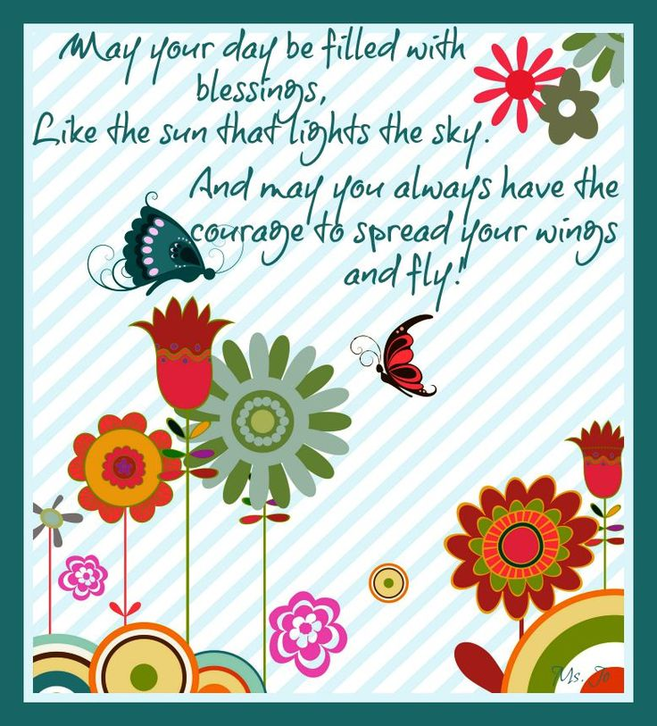 May your day be filled with blessings!: