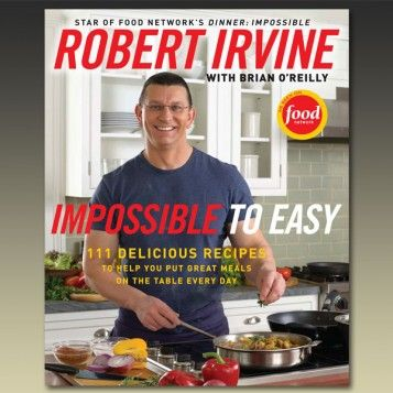 Robert Irvine's autographed book: Impossible to Easy: Tables, Food Network, Robert Irvine, Help, Meals, Easy, Cookbook, 111 Delicious, Delicious Recipe