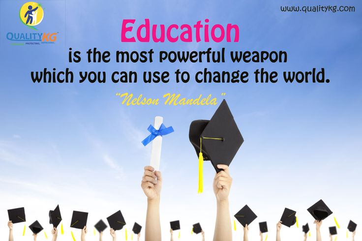 #Education is the most powerful weapon which you can use to change the world. #qualitykg