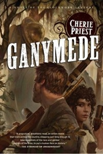 Ganymede by Cherie Priest   Two years ago, Cherie Priest's Boneshaker brought a new vitality to steampunk and kicked off her Clockwork Century series. Ganymede, the latest installment, come out today and is definitely worth adding to your library. (Whether it is third or fourth depends on whether you choose to count Clementine; I count it, but not everyone does.) I found it a more enjoyable read than Dreadnought which seemed to bog down at times, although still not as gripping as Boneshaker…