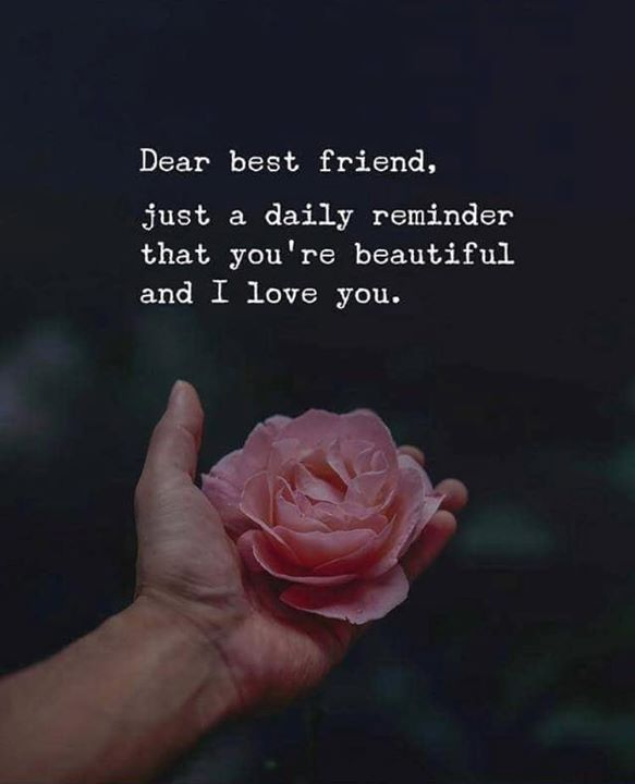 dear best friend dear best friend best friend quotes positive