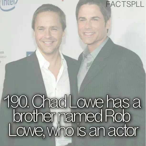 Pretty Little Liars Lol. Rob Lowe is ssoooo much more famous than Chad