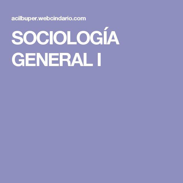 SOCIOLOGÍA GENERAL I