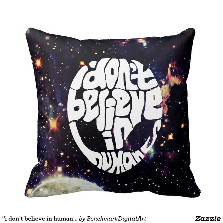 """""""i don't believe in humans"""" funny alien pillow"""