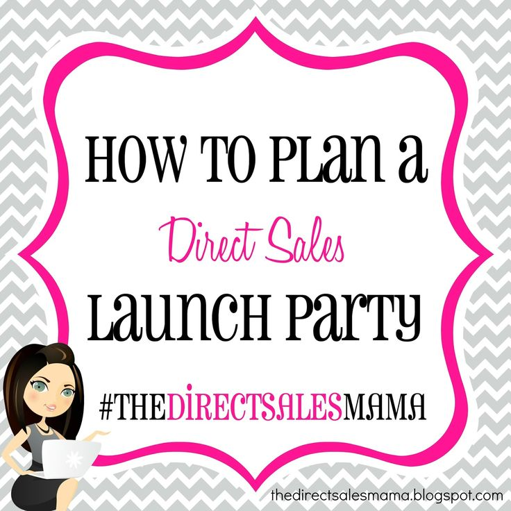 The Direct Sales Mama: How to Plan a Direct Sales Launch Party