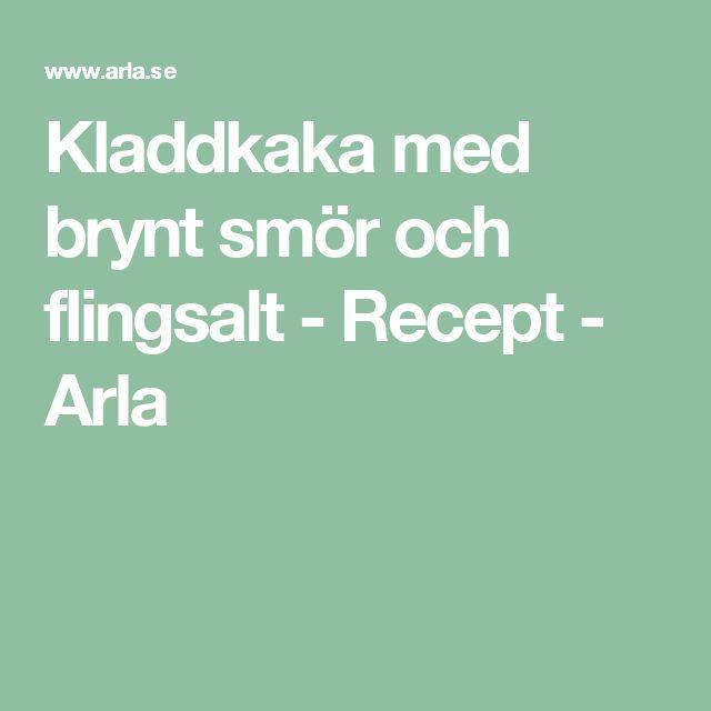 Kladdkaka med brynt smör och flingsalt - Recept - Arla