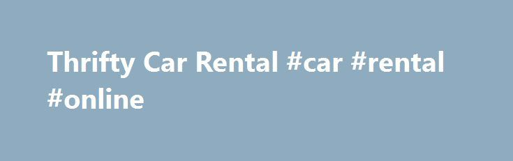 Thrifty Car Rental #car #rental #online http://rental.remmont.com/thrifty-car-rental-car-rental-online/  #car rental nyc # New York City Car Rental – New York City Rental Cars See the city that never sleeps in style with a New York City car rental from Thrifty. From convertibles to luxury cars, SUVs to minivans, you'll have the freedom to choose the New York City rental cars you want –...