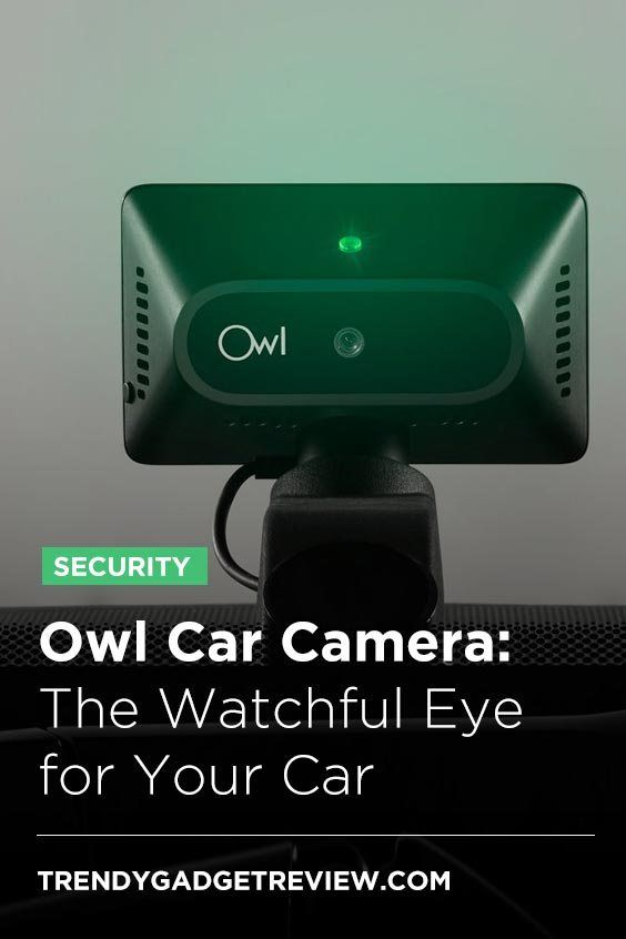 Owl Car Camera The Watchful Eye For Your Car Product Reviews