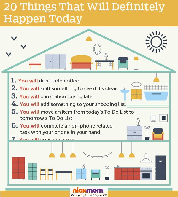 20 Things that will definitely happen in your house today.
