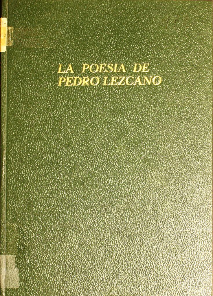 La poesía de Pedro Lezcano (memoria de licenciatura ULL) / Manuel Parra Pozuelo ; [dirigida por] Sebastián de la Nuez Caballero http://absysnetweb.bbtk.ull.es/cgi-bin/abnetopac01?TITN=190388