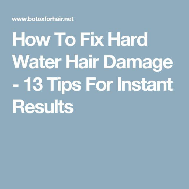 12 Tips For Water Damage Repair: Shampoo For Hard Water, Water Only Hair Washing