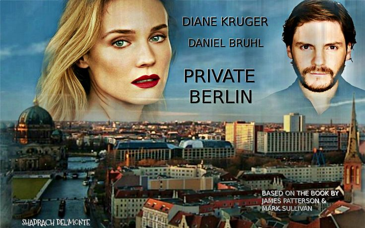 Private Berlin - Diane Kruger. Daniel Bruhl. James Patterson. From The Films That Never Were. https://www.facebook.com/Shadrachart