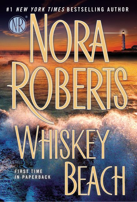 WHISKEY BEACH by Nora Roberts - Nora Roberts weaves together passion and obsession, humor and heart, in a novel of two people opening themselves up to the truth—and to each other.  Eli and Abra help each other heal old wounds & discover the location of an old treasure and the true killer of Eli's first wife.