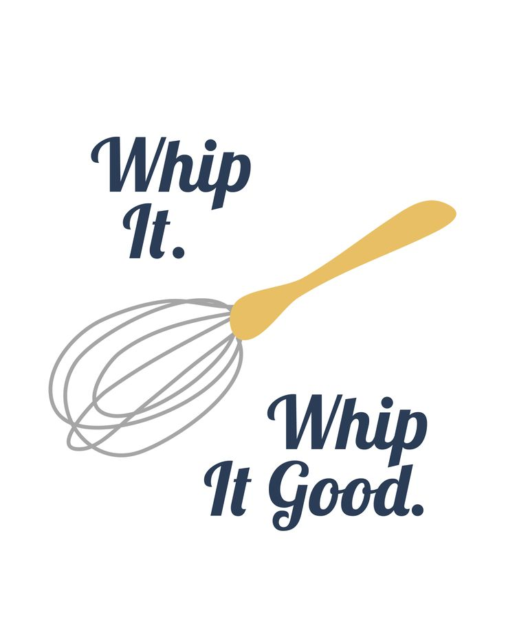whip it....whip it good!