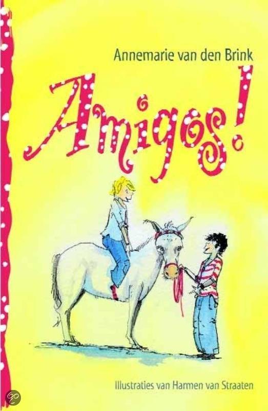 Amigos ! - Annemarie van den Brink / Amersfoortse schrijfster $5.00 (tot 15 nov. daarna 13.90 euro's) Ook te koop bij Bibliotheken Eemland