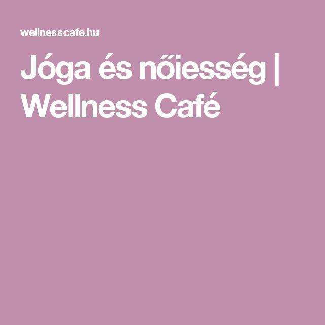 Jóga és nőiesség | Wellness Café