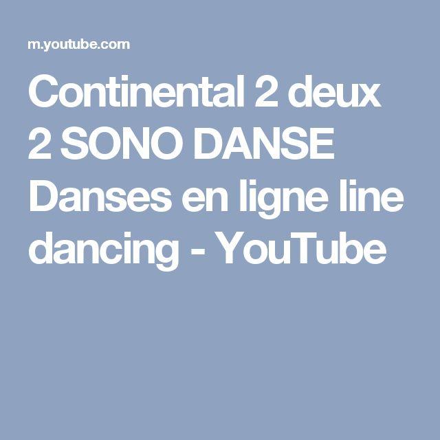 Continental 2 deux 2 SONO DANSE Danses en ligne line dancing - YouTube