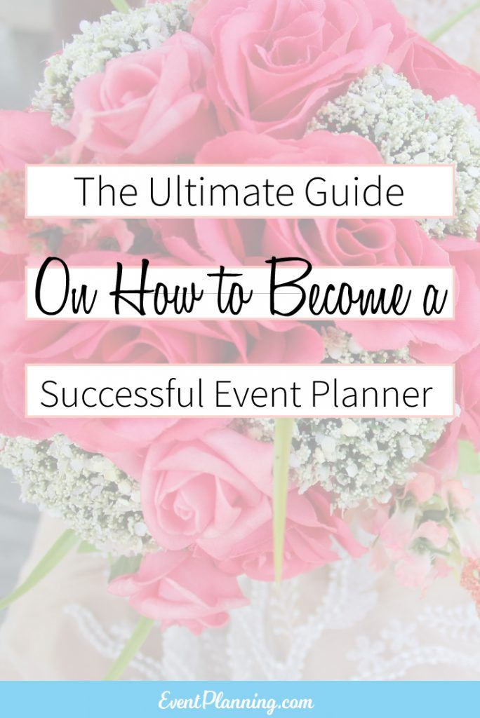 The Ultimate Guide on How to Become a Successful Event Planner / How to Become an Event Planner / Event Planning Business / Event Planning 101 / Event Planning Courses