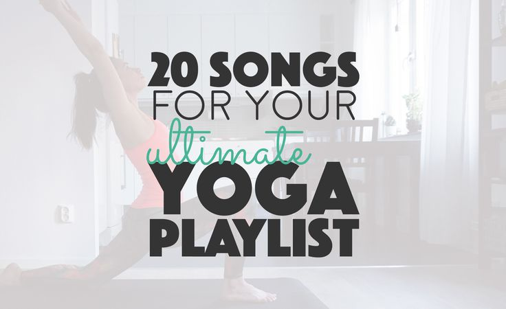 20 Songs For Your Ultimate Yoga Playlist. Music for yoga class, soothing tunes for the perfect at home yoga session. Relaxing music.