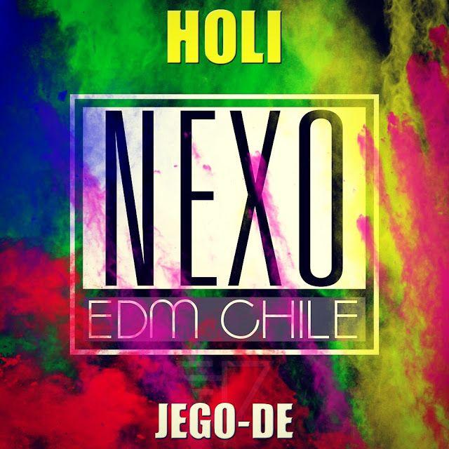 NEXO EDM CHILE: Holi JegoDe NEXO EDM Chile FX