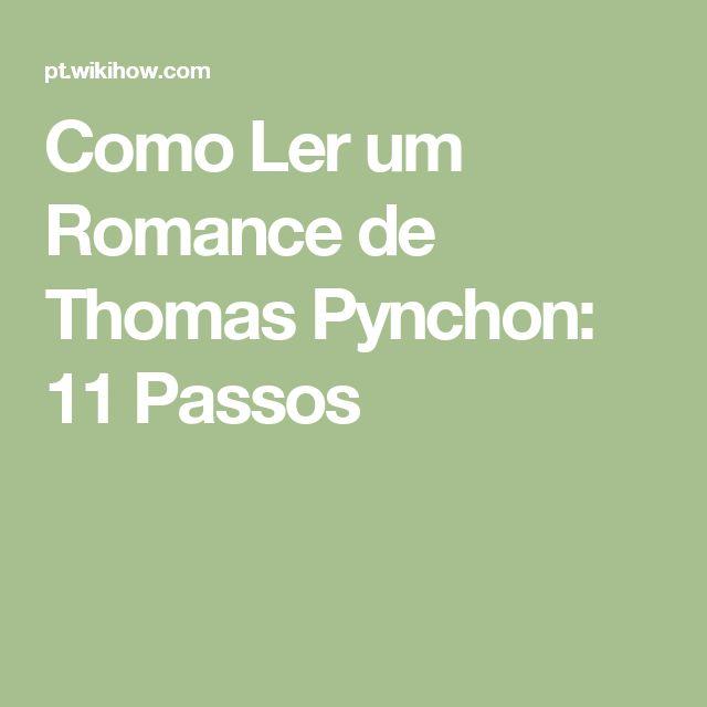 Como Ler um Romance de Thomas Pynchon: 11 Passos
