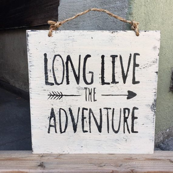 Long Live the Adventure Wood Sign by HollyWood & Twine on Etsy. http://www.HollyWoodandTwine.com