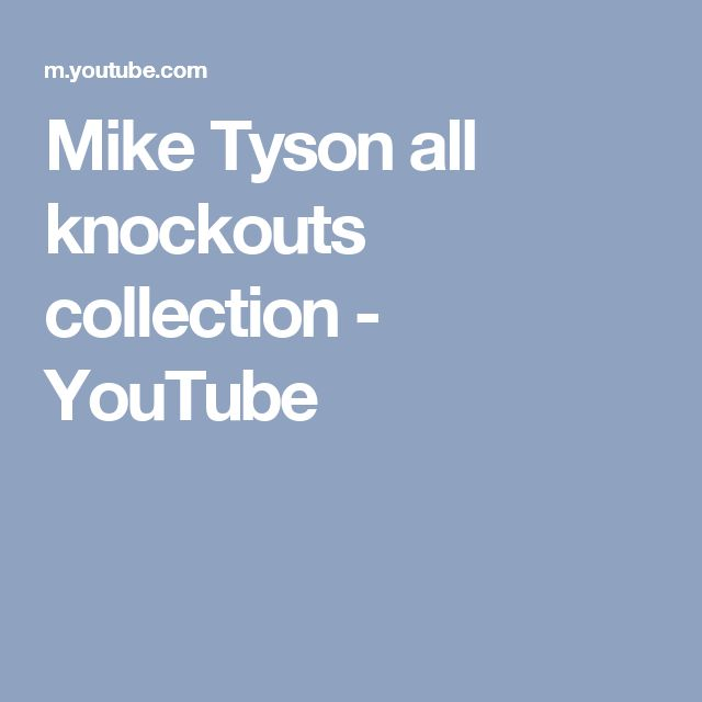 Mike Tyson all knockouts collection - YouTube