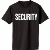 SECURITY T-Shirt -TOP QUALITY -FRONT PRINT ONLY - Sizes Youth XSM thru Adult 6XL (Apparel)By South Horizon