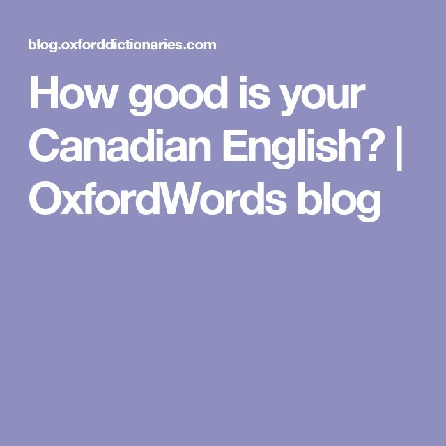 How good is your Canadian English? | OxfordWords blog