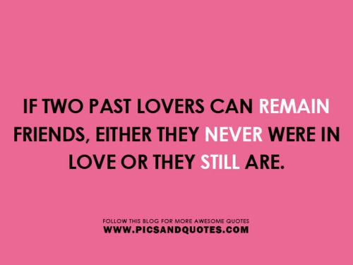 friends dating my ex quotes Learning to get along with an ex can be necessary for mutual friends,  how to get along with your ex  it's okay to not want to know much about your ex's dating.
