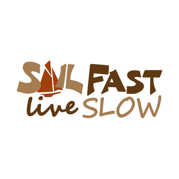 Check out this awesome 'Sail+Fast%2C+Live+Slow+boating+shirt' design on @TeePublic!