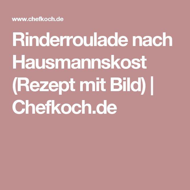 Rinderroulade nach Hausmannskost (Rezept mit Bild) | Chefkoch.de