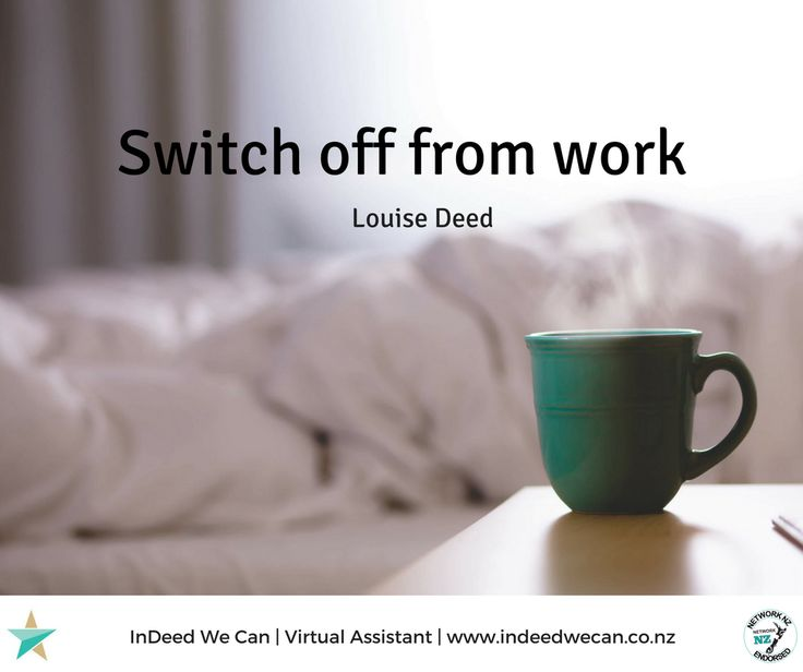 """As a small business owner, especially when we work from home, it can be incredibly hard to remember to """"switch off from work"""".  You are not your business and your business is not you. Take time this weekend to switch off.  Louise ☆ InDeed We Can Virtual Assistant 