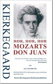 KIERKEGAARD - Hør, hør, hør Mozarts Don Juan af , ISBN 9788792510013