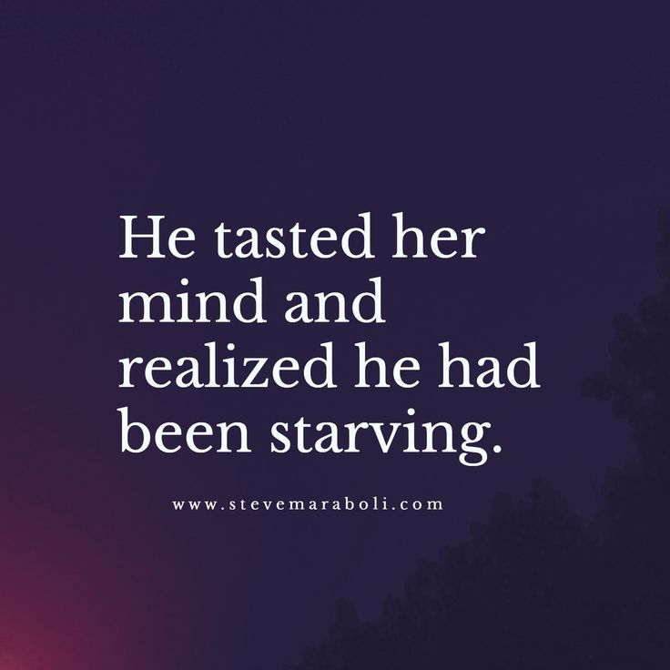 He tasted her mind and realized he had been starving.