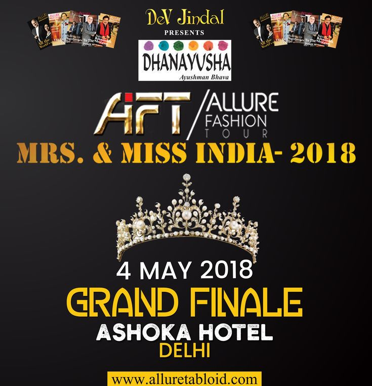 Announcing to you all, the details of the Grand Finale of the Allure Fashion Tour Mrs. and Miss India 2018 is finally here!  Venue: Hotel Ashoka, New Delhi Date: 4th May 2018  HURRY UP, the online registrations for AFT Mrs. and Miss India 2018 are going to get closed super soon. Register Today! #AFT #DHANAYUSHA #DevJindal #AllureFashionTour #AFTMissIndia2018 #AFTMrsIndia2018 #Glamour #FashionShows #Staytuned #AFTAdvisorJayotiRathi