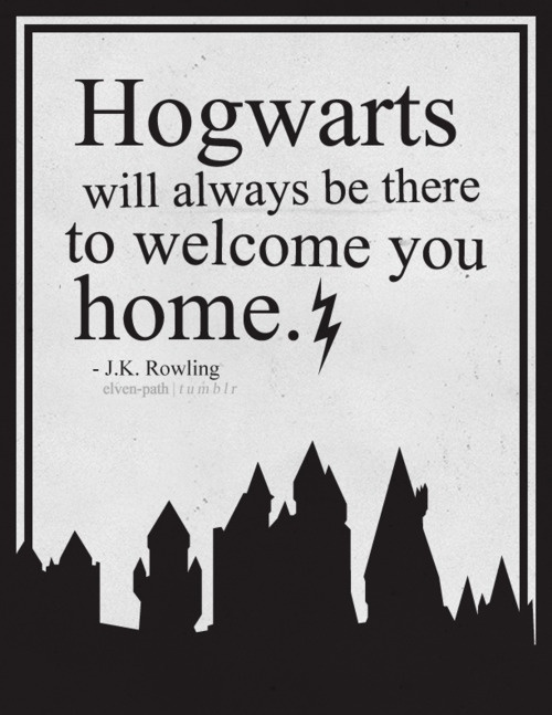 Hogwarts is my home but I never got to go there! <3