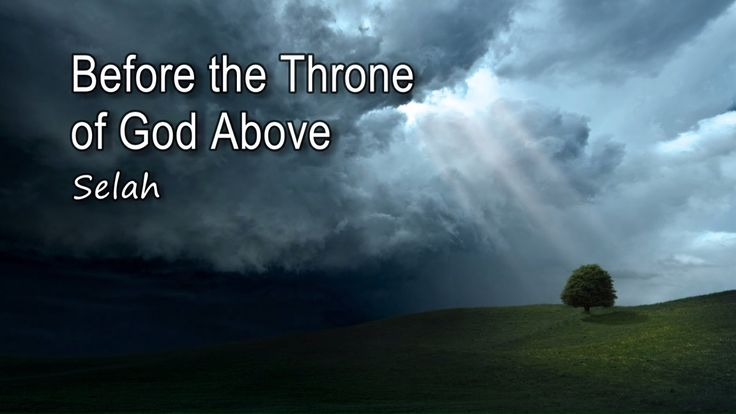 Before the Throne of God Above - Selah [with lyrics] - YouTube