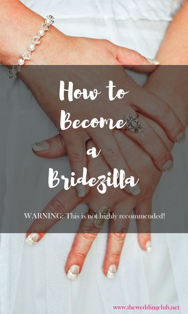 How to Become a Bridezilla