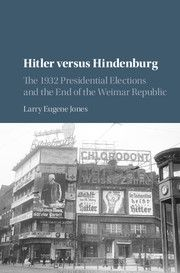 A study of the crucial 1932 presidential election in Weimar Germany
