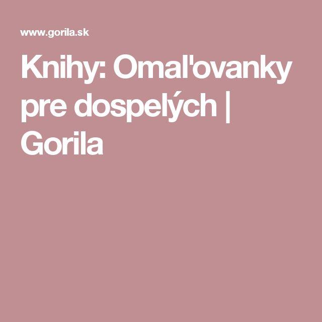 Knihy: Omaľovanky pre dospelých | Gorila