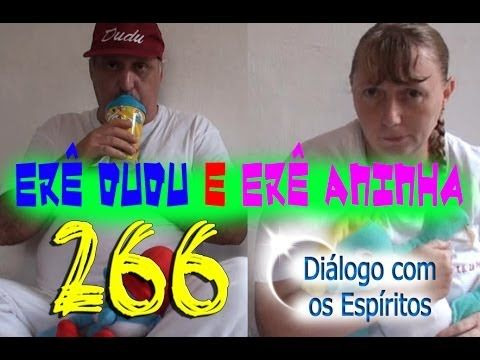 Diálogo 266 - Erês Dudu e Erê Aninha - Médiuns: Ronaldo Pereira e Walqui...