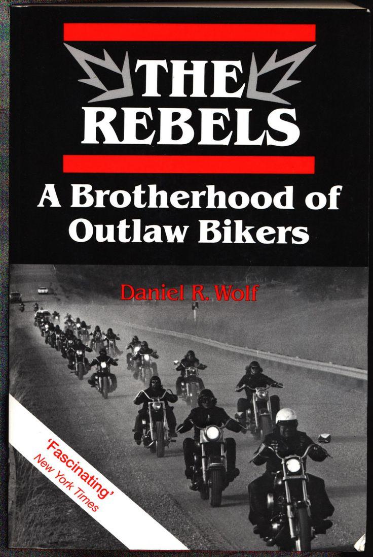 The Rebels: A Brotherhood of Outlaw Bikers, Daniel R. Wolf, Motorcycle Culture,Gangs
