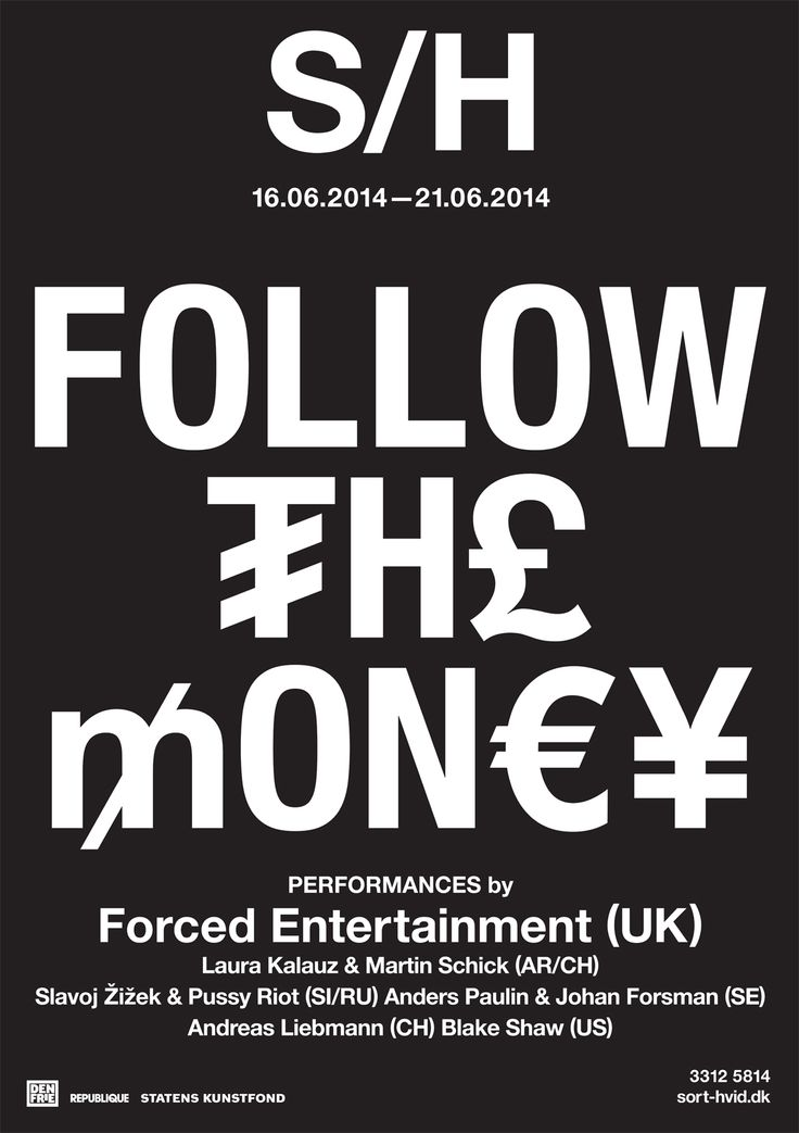 Follow the Money - international stage art festival. Graphics Wrong Studio ©2014. #ss14 #sorthvidcph #sorthvid #festival #poster #sorthvidposter #2014 #typography #graphic #design #blackandwhite #minimalistic #wrong #money #festival #stageart #theatre #performance