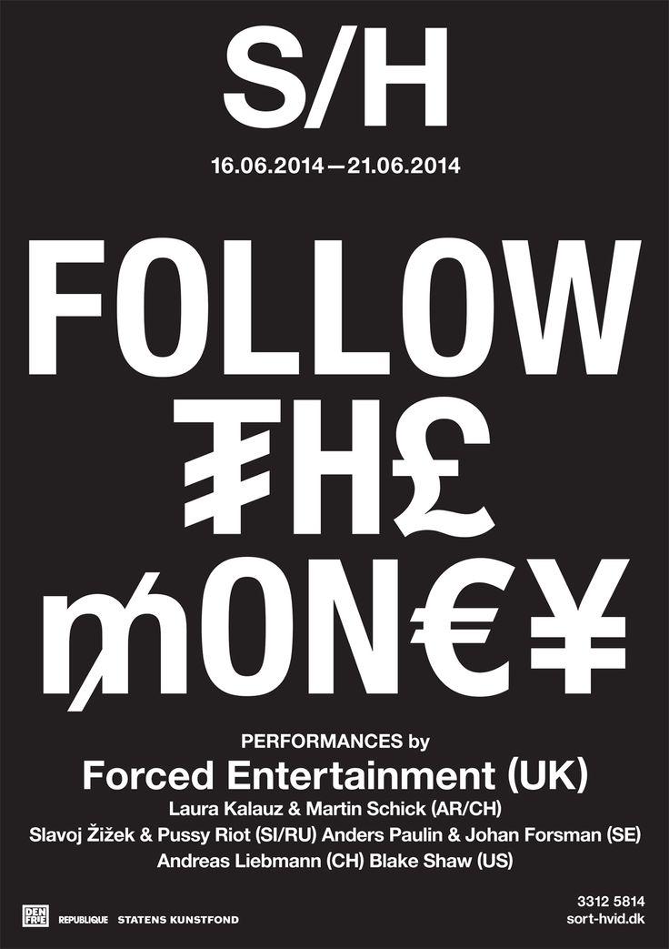 Follow the Money - international stage art festival. Graphics Wrong Studio ©2014. #ss14 #sorthvidcph #sorthvid #festival #poster #sorthvidposter #2014 #typography #graphic #design #blackandwhite #minimalistic #wrong #money #festival #stageart #theatre #performance