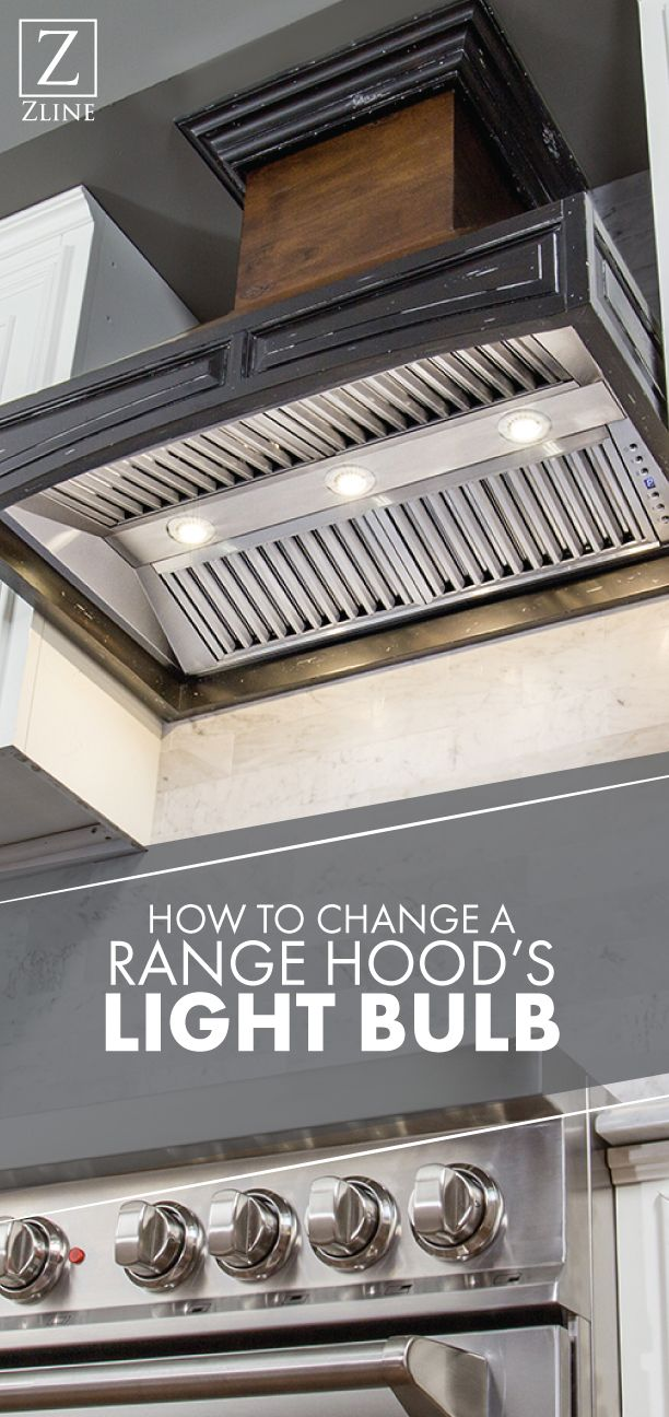 How To Change A Range Hood S Light Bulb Range Hoods Range Hood Bulb