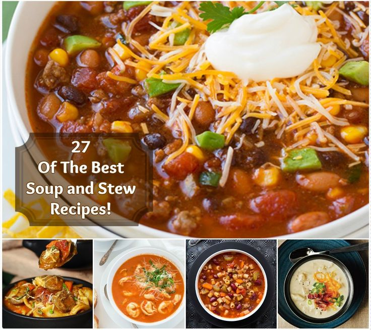 27 Of The Best Soup And Stew Recipes  Http//diymomhackscom/27
