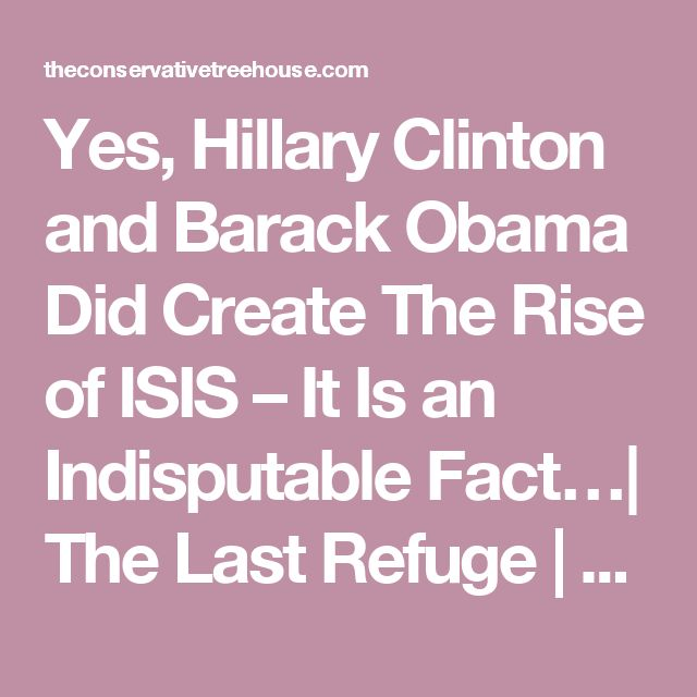 "Yes, Hillary Clinton and Barack Obama Did Create The Rise of ISIS – It Is an Indisputable Fact…| The Last Refuge | 8.11.16 |""In Feb. of 2016 the U.S. State Department released more of Hillary Clinton's emails. One of those emails originated on March 22nd 2011, the exact day President Obama launched the attacks on Libya. The released email confirms what many already knew – it was Secretary of State Hillary Clinton, Susan Rice & Samantha Power who convinced President Obama to go to war in…"
