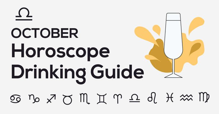 Here's Your Drink Pairing for Your October Horoscope