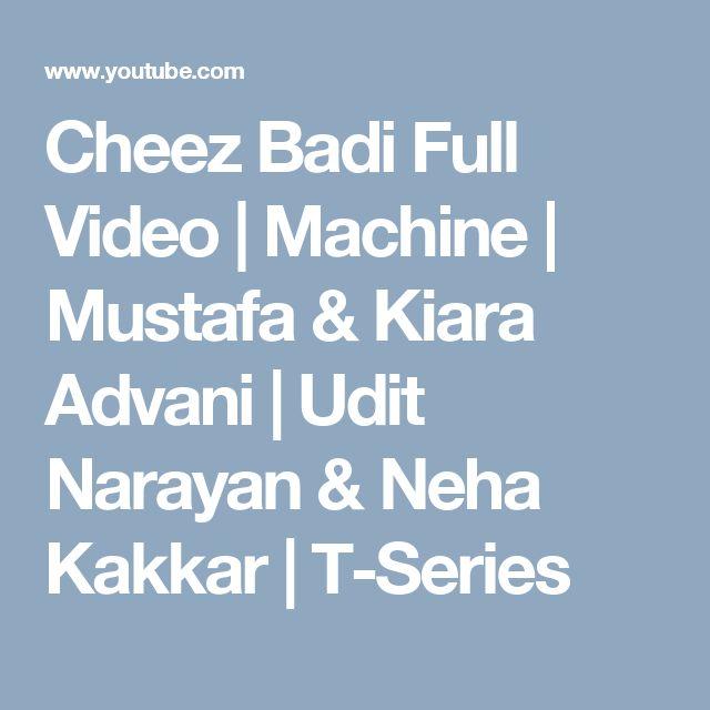 Cheez Badi Full Video | Machine | Mustafa & Kiara Advani | Udit Narayan & Neha Kakkar | T-Series